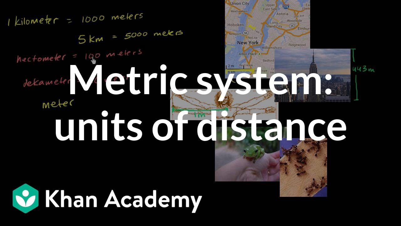 Metric system: units of distance   4th grade   Khan Academy - YouTube [ 720 x 1280 Pixel ]