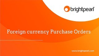 Foreign currency purchase orders in Brightpearl