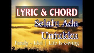 Selalu Ada Untukku (Fandy Idol)  Lyric + Chord [unOfficial Music Video]