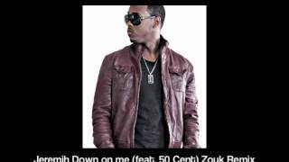 Jeremih Down on me (feat. 50 Cent) Zouk Remix DJ-RO