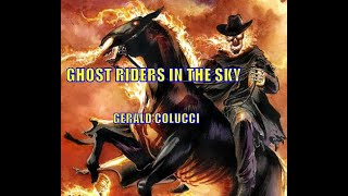 GHOST RIDERS IN THE SKY ( Gerald Colucci )