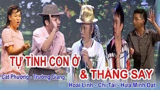 Hài kịch TỰ TÌNH THẰNG SAY VÀ CON Ở - Hoài Linh, Trường Giang, Chí Tài, Minh Đạt, Cát Phượng Cực hài