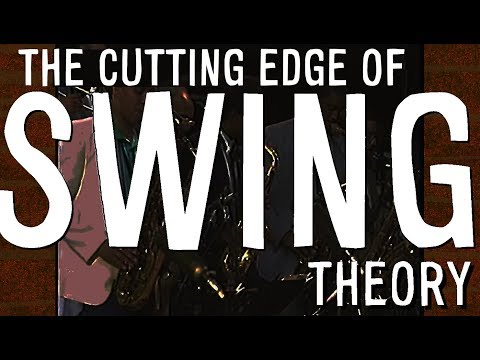 The Cutting Edge of JAZZ SWING Theory