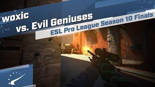 woxic vs. Evil Geniuses - ESL Pro League Season 10 Finals