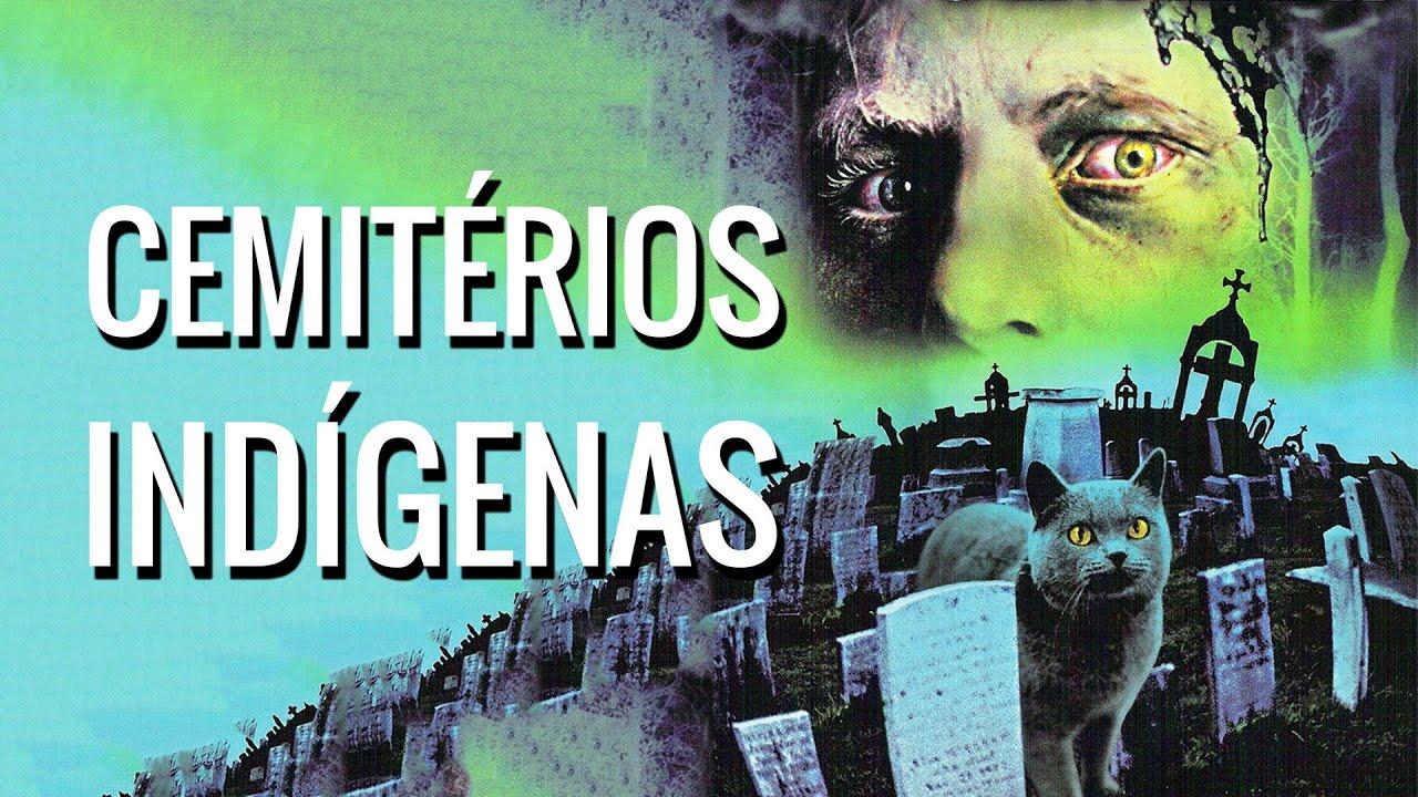 Por Que Filmes de Terror Adoram Cemitérios Indígenas?