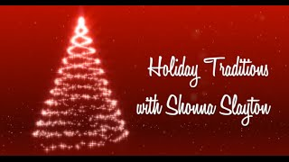 Holiday Traditions with Shonna Slayton