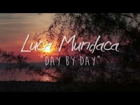 Клип Luca Mundaca - Day By Day