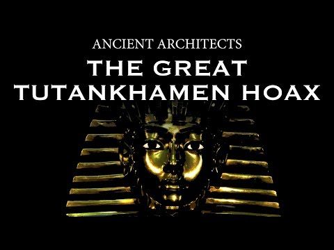 The Great Tutankhamen Hoax  Was the Tomb of King Tut Faked?  Ancient Architects