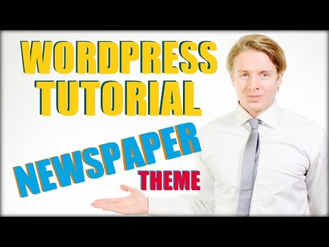 Wordpress Tutorial For Beginners Step by Step: Newspaper The