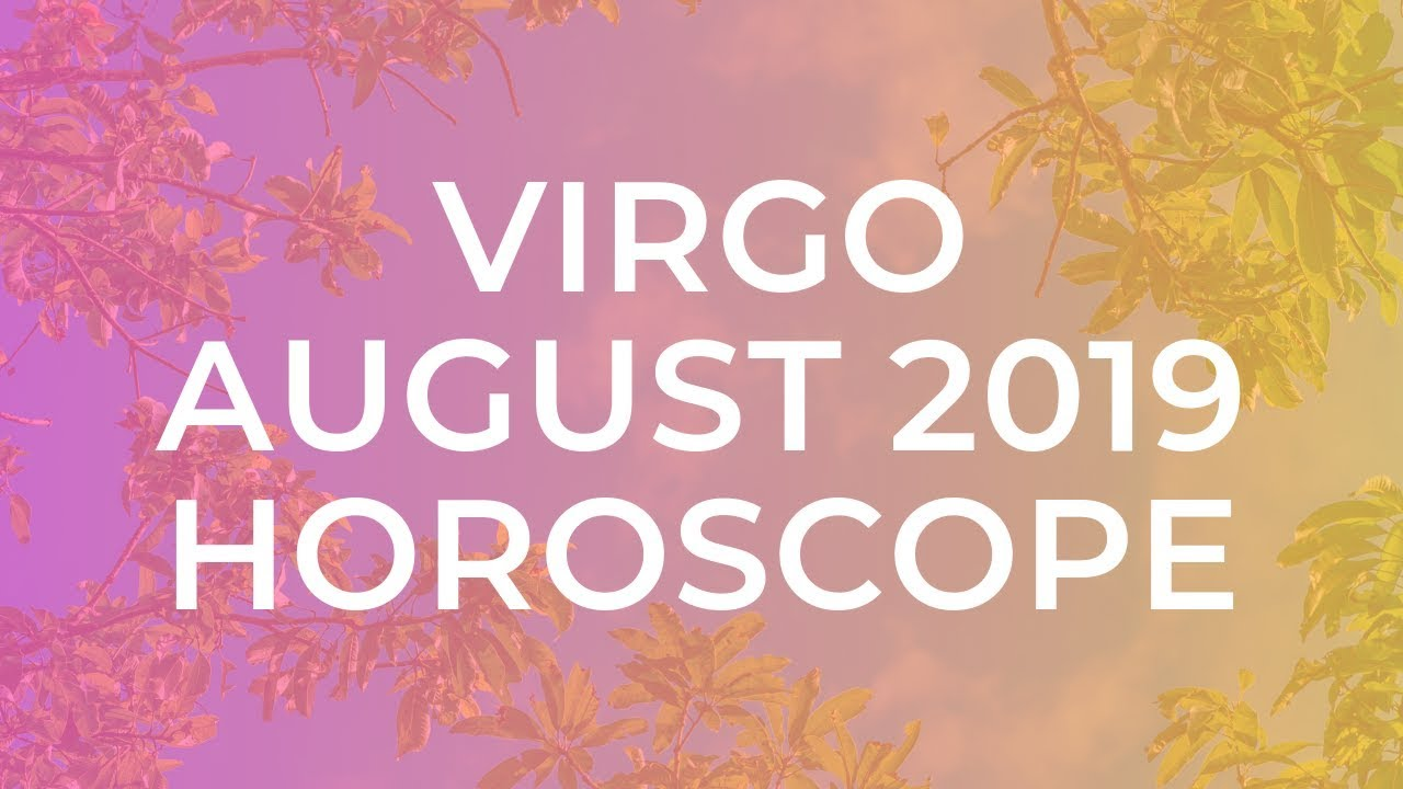 ♍ VIRGO AUGUST 2019 HOROSCOPE ☀️🌷🏆❤️🗝️