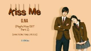 G.NA - Kiss Me (Playful Kiss OST Part 1) [HAN/ROM/ENG Lyrics]