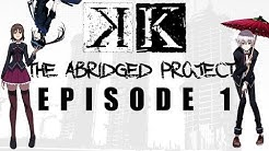 K Abridged Episode 1