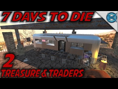 "7 Days to Die -Ep. 2- ""Treasure & Traders"" -Let's Play Gameplay- Alpha 15.94 (S15.EX94)"