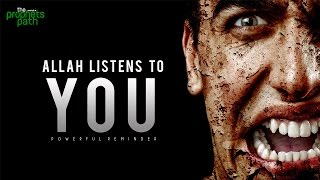 Video - Allah Listens To You