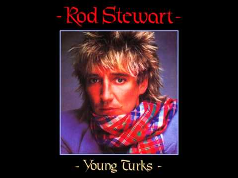 ROD STEWART  Young Turks  1981  HQ
