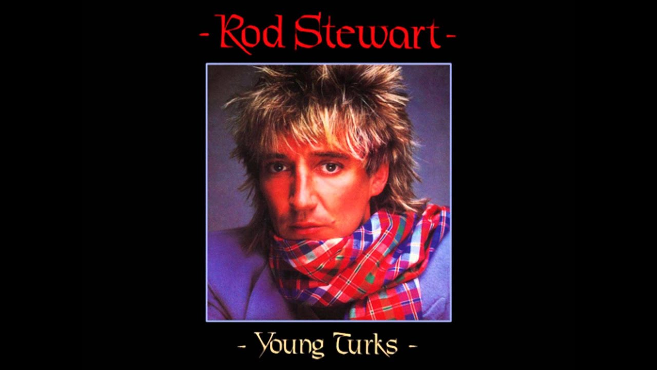 rod stewart young hearts be free