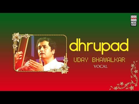 Dhrupad - Uday Bhawalkar | Classical | Vocal | Uday Bhawalkar