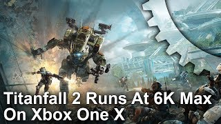 [4K] Titanfall 2 Hits 6K Max on Xbox One X! But What About Other Games?
