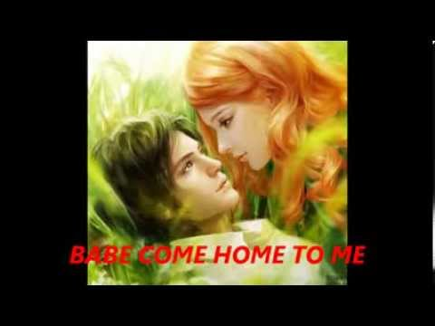 BABE COME HOME TO ME by Paul Toledo