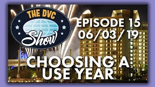 Choosing a Use Year | The DVC Show | 06/03/19