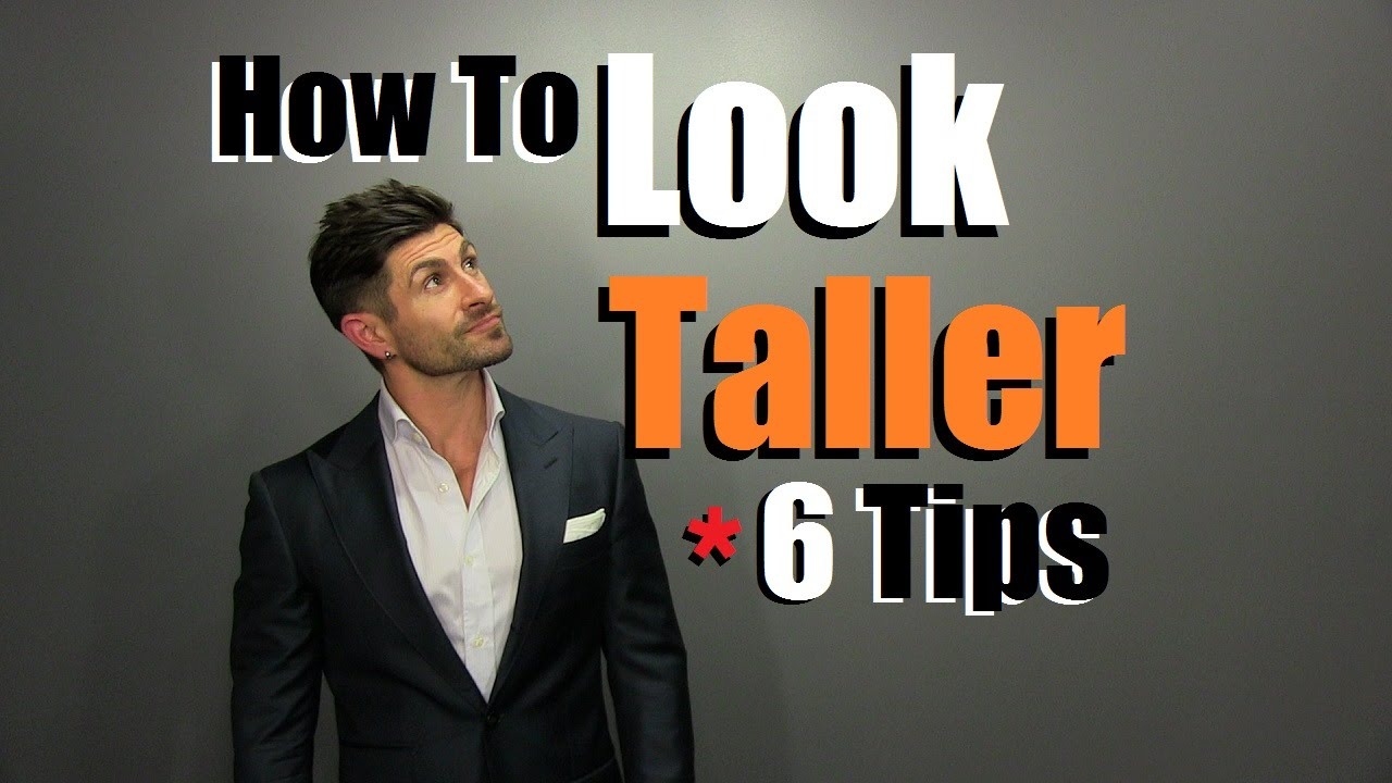 How To Look Taller 6 Style Tips To Appear Taller Than You Are