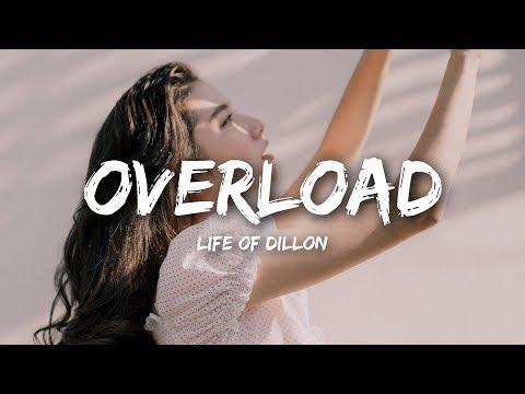 Life Of Dillon - Overload (Lyrics)