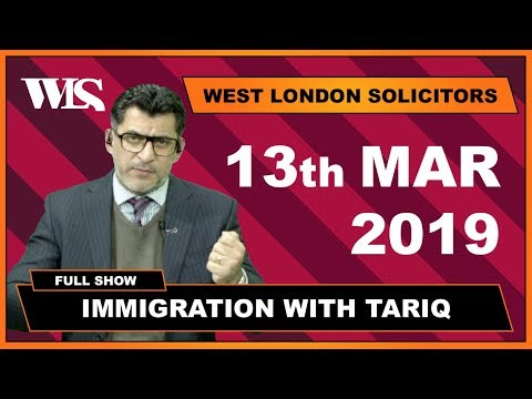 Immigration with Tariq - 13-03-2019