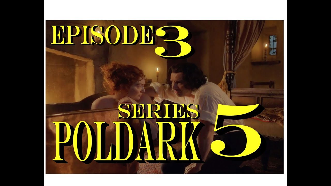 Download POLDARK Series 5 Episode 3 RECAP | PoldarkDish | U.K. Version