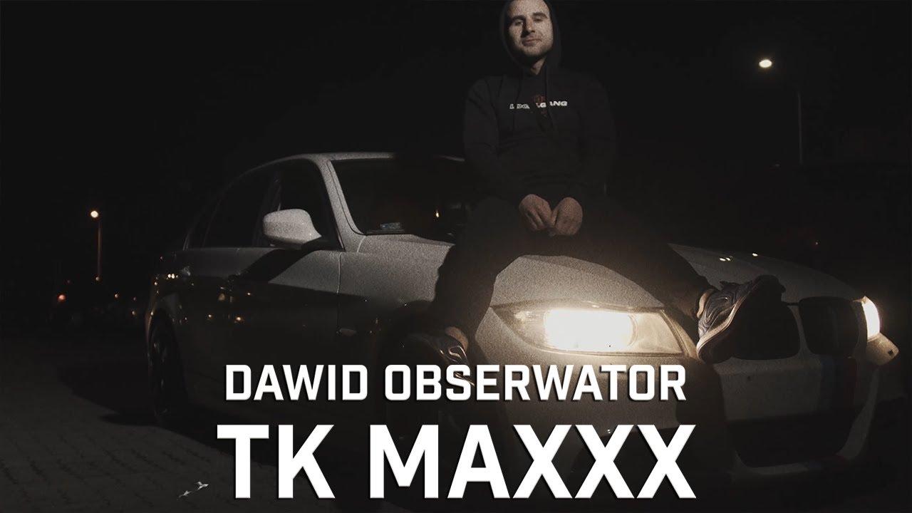 Dawid Obserwator - TK Maxxx