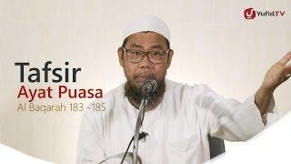 Kajian Islam: Tafsir Ayat Puasa, Al Baqarah 183-185 - Ustadz Zainal Abidin, Lc