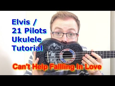 Can't Help Falling In Love - Elvis Presley/Twenty One Pilots (Ukulele Tutorial)