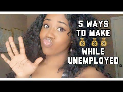 5 Ways To Make Money While Unemployed
