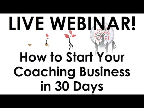 How to Start Your Coaching Business in 30 Days – Webinar Replay