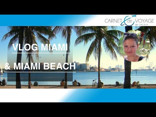 Miami & Miami Beach - Que faire et que voir ? -miami vlog-Floride