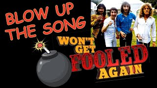 BLOW UP the SONG, Ep. 3 - WON'T GET FOOLED AGAIN - The Who (Townshend/Ball)