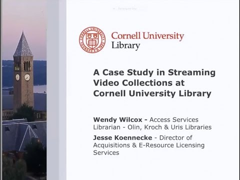 A Case Study in Streaming Video Collections at Cornell University Library