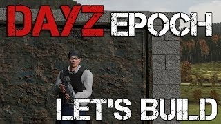 Dayz Epoch - Let's Build