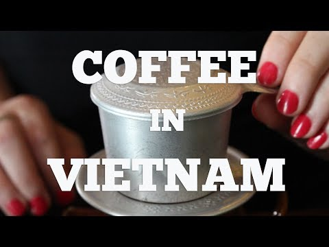 Vietnamese Coffee: Ho Chi Minh City