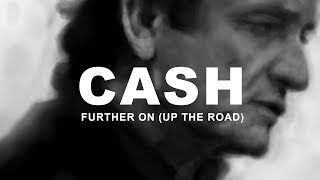 Further On (Up the Road) - Johnny Cash