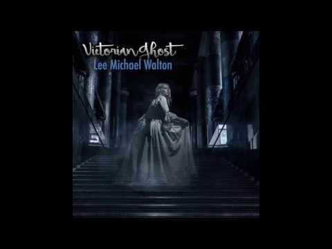 2019 Victorian Ghost. Lee Michael Walton. Ambient, chill-out mood. Instrumental piano & violin duet