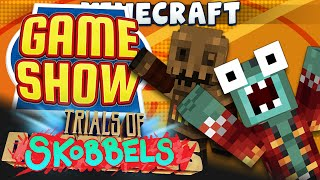 Minecraft - Trials Of Skobbels 15 - Game Show