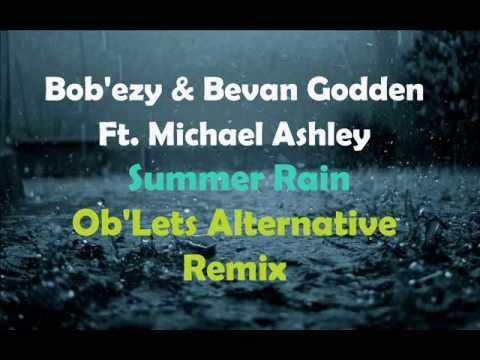 Bob'ezy & Bevan Godden Ft Michael Ashley Summer Rain (Ob'Lets Alternative Remix)