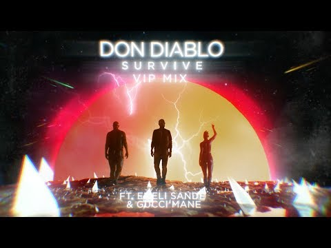 Don Diablo - Survive feat. Emeli Sandé & Gucci Mane (VIP Mix)