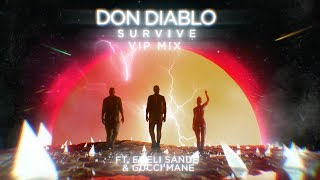 Don Diablo - Survive Feat. Emeli Sandé & Gucci Mane (VIP Mix)