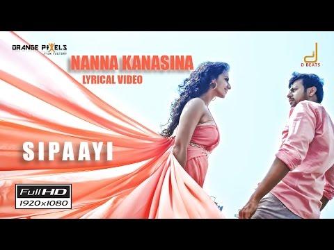 Sipaayi - Nanna Kanasina Kannada song Lyric Video | Siddharth Mahesh, Sruthi Hariharan, Ajaneesh