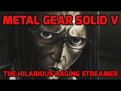 The raging streamer's back! I Metal Gear Solid V : The Phantom Pain