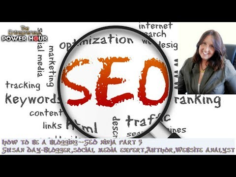 How to Be a blogging and SEO ninja part 5 with susan day