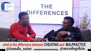 What is the difference between Cheating and Malpractice - Mc Edo Pikin Comedy