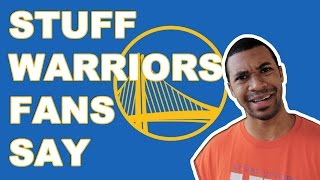 Stuff Warriors Fans Say
