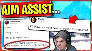 Tfue just said PC players should get Aim Assist... RIP Xbox and PS4 Players